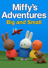 Search netflix Miffy's Adventures Big and Small
