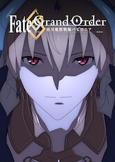 Search netflix Fate/Grand Order Absolute Demonic Front: Babylonia